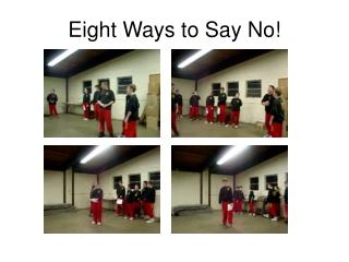 Eight Ways to Say No!