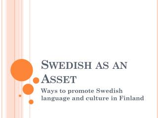 Swedish as an Asset