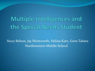 Multiple Intelligences and the Special Needs Student