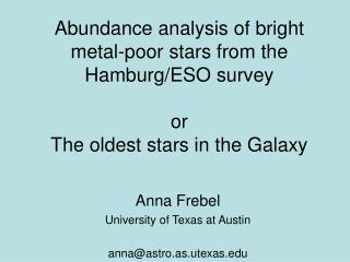 Anna Frebel University of Texas at Austin anna@astro.as.utexas