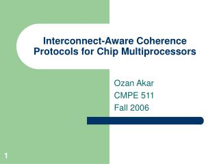 Interconnect-Aware Coherence Protocols for Chip Multiprocessors