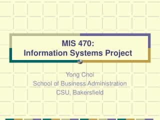 MIS 470 :  Information Systems Project
