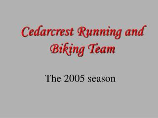 Cedarcrest Running and Biking Team