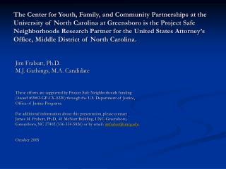 Jim Frabutt, Ph.D. M.J. Gathings, M.A. Candidate