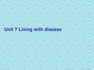Unit 7 Living with disease