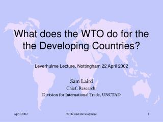 Sam Laird Chief, Research,  Division for International Trade, UNCTAD