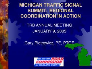 MICHIGAN TRAFFIC SIGNAL SUMMIT:  REGIONAL COORDINATION IN ACTION