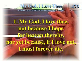 My God, I Love Thee (Verse 1)