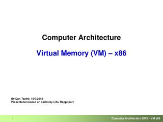 Computer Architecture Virtual Memory (VM) – x86