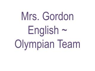Mrs. Gordon English ~ Olympian Team