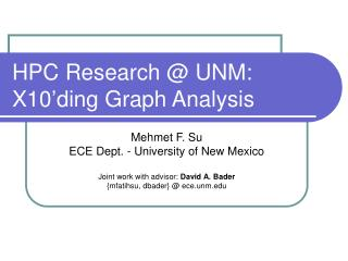 HPC Research @ UNM: X10�ding Graph Analysis