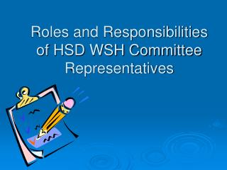 Roles and Responsibilities of HSD WSH Committee Representatives