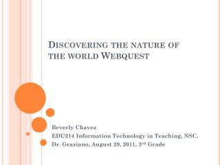 Discovering the nature of  the world  Webquest