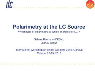 Polarimetry at the LC Source Which type of polarimetry, at which energies for LC ?