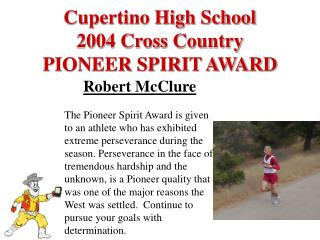 Cupertino High School 2004 Cross Country PIONEER SPIRIT AWARD
