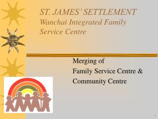 ST. JAMES' SETTLEMENT Wanchai Integrated Family Service Centre