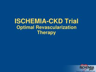 ISCHEMIA-CKD  Trial Optimal Revascularization Therapy