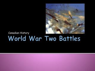 World War Two Battles