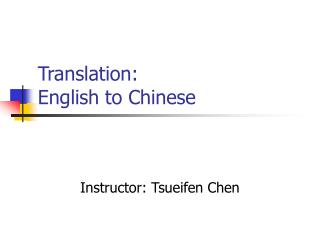 Translation:  English to Chinese