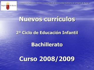 Nuevos curr culos   2  Ciclo de Educaci n Infantil  Bachillerato  Curso 2008