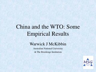 China and the WTO: Some Empirical Results