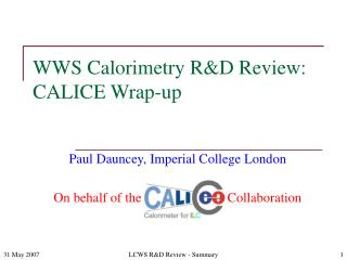 WWS Calorimetry R&D Review: CALICE Wrap-up