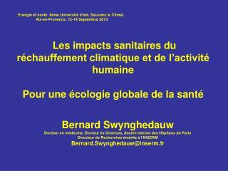Bernard Swynghedauw Docteur en médecine, Docteur ès Sciences, Ancien Interne des Hôpitaux de Paris