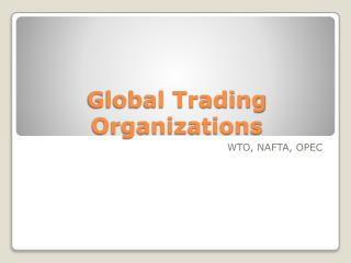 Global Trading Organizations