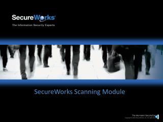 SecureWorks Scanning Module