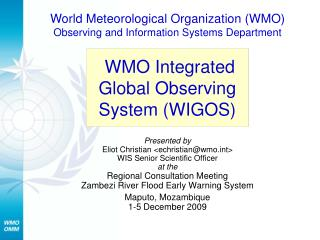 World Meteorological Organization (WMO) Observing and Information Systems Department