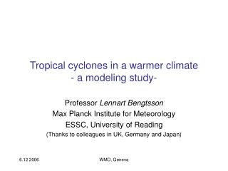 Tropical cyclones in a warmer climate - a modeling study-
