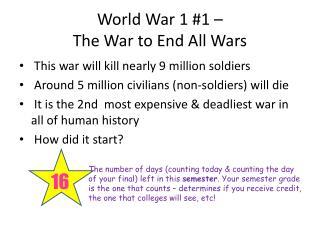 World War 1 #1 �  The War to End All Wars
