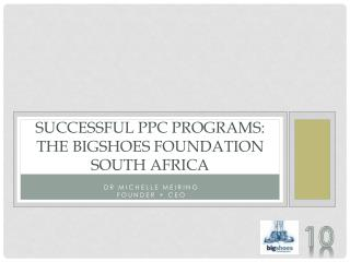 Successful PPC programs: The Bigshoes Foundation SOUTH Africa