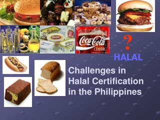 Challenges in the Halal Certification in the Philippines