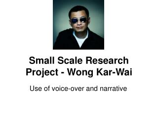 Small Scale Research Project - Wong Kar-Wai