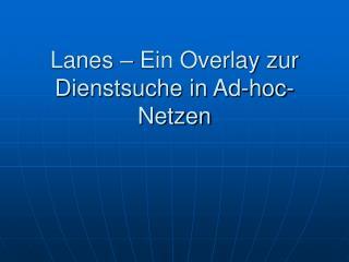 Lanes – Ein Overlay zur Dienstsuche in Ad-hoc-Netzen
