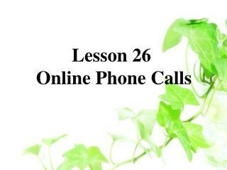 Lesson 26  Online Phone Calls
