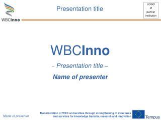 WBC Inno – Presentation title  – Name  of  presenter