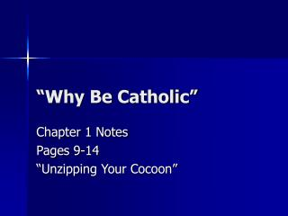 �Why Be Catholic�