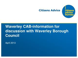 Waverley CAB-information for discussion with Waverley Borough Council