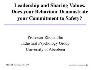Leadership and Sharing Values. Does your Behaviour Demonstrate your Commitment to Safety?