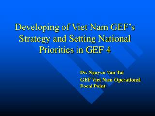 Developing of Viet Nam GEF's Strategy and Setting National Priorities in GEF 4
