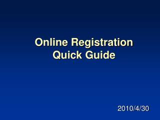 Online Registration  Quick Guide