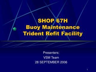 SHOP 67H Buoy Maintenance Trident Refit Facility