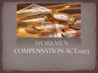 WORKMEN COMPENSATION ACT,1923