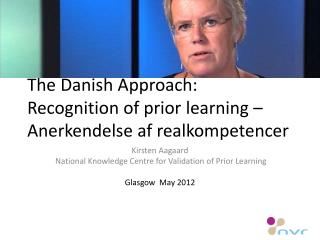 The Danish Approach:  Recognition of prior learning  – Anerkendelse af realkompetencer