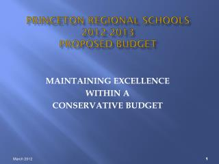 PRINCETON REGIONAL SCHOOLS 2012-2013 PROPOSED BUDGET