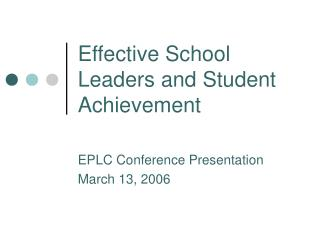 Effective School Leaders and Student Achievement
