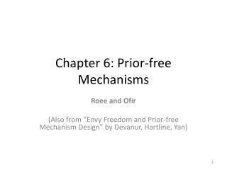Chapter 6: Prior-free Mechanisms
