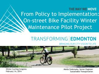 From Policy to Implementation:  On-street Bike Facility Winter     Maintenance Pilot Project